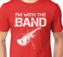I'm With The Band - Violin (White Lettering) Unisex T-Shirt