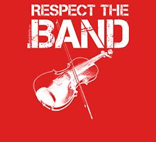 Respect The Band - Violin (White Lettering) Unisex T-Shirt