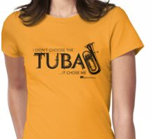 I Didn't Choose The Tuba (Black Lettering) Womens Fitted T-Shirt
