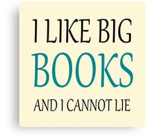 I like Big Books Canvas Print