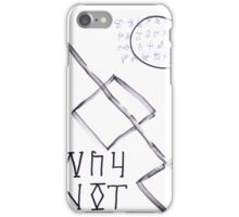 Why Not iPhone Case/Skin
