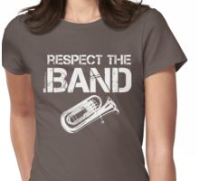 Respect The Band - Tuba (White Lettering) Womens Fitted T-Shirt
