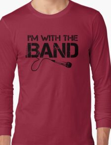 I'm With The Band - Vocals (Black Lettering) Long Sleeve T-Shirt