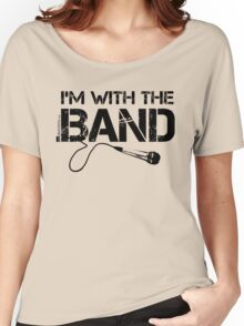 I'm With The Band - Vocals (Black Lettering) Women's Relaxed Fit T-Shirt