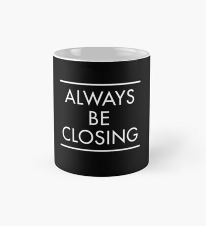 Always Be Closing (BLACK) Mug