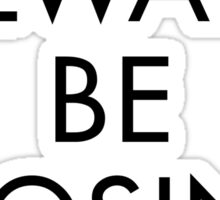 Always Be Closing Sticker