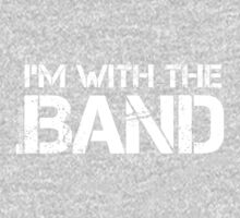 I'm With The Band (White Lettering) One Piece - Short Sleeve