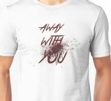 Away With You Unisex T-Shirt