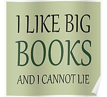 I like Big Books - Forest Green Poster