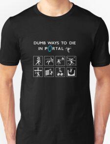 Dumb ways to die in Portal Unisex T-Shirt