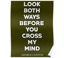 George Clinton Quote Poster
