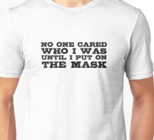 Batman Bane Dark knight Movie Quote Tom Hardy The dark knight rises Unisex T-Shirt