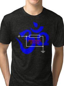 Resistance is Futile... Ohm! Tri-blend T-Shirt
