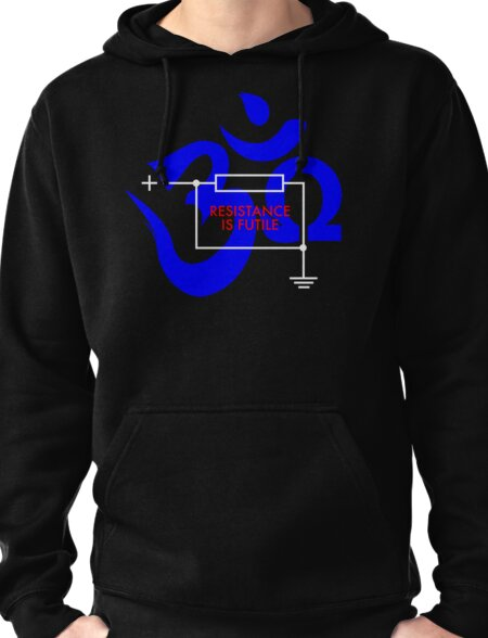 Resistance is Futile... Ohm! Pullover Hoodie