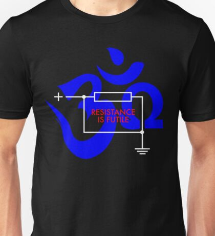 Resistance is Futile... Ohm! Unisex T-Shirt