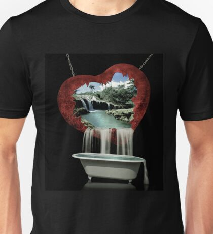 You took me to paradise, chained and broke my heart, then took me for a bath... Unisex T-Shirt