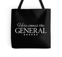 Here comes the General Tote Bag
