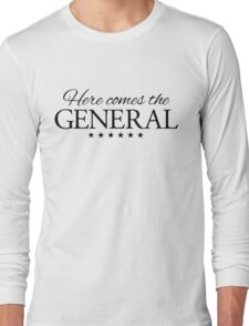 Here comes the General Long Sleeve T-Shirt