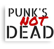 Punk's NOT dead Canvas Print