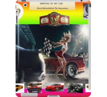 Driving In My Car - David Rothchild & The Sunrockers iPad Case/Skin