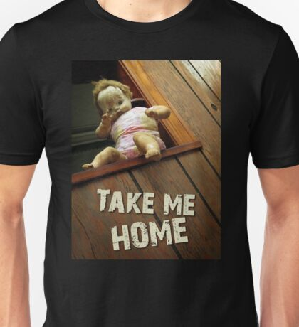 The doll that wants you to take her home. Unisex T-Shirt