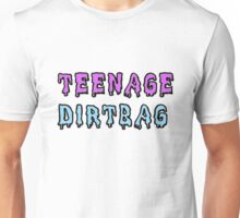 Teenage Dirtbag Baby Unisex T-Shirt