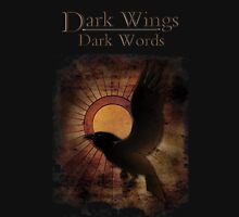 Dark Wings Dark Words GOT Game of Thrones Unisex T-Shirt