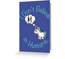 I Don't Believe in Humans. Greeting Card