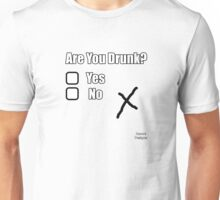 Are You Drunk Yes/ No X Unisex T-Shirt