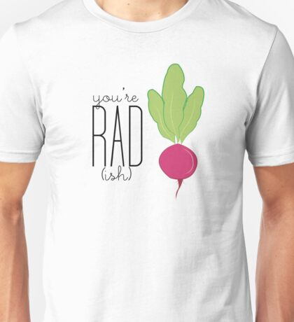 You're Rad!- Radish  Unisex T-Shirt