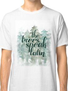 the trees speak latin Classic T-Shirt