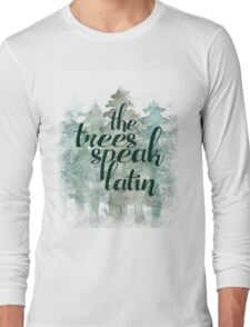 the trees speak latin Long Sleeve T-Shirt