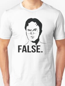 Dwight Schrute - FALSE T-Shirt