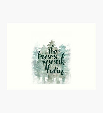 the trees speak latin Art Print