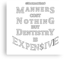 Manners Vs Dentistry (White) Canvas Print