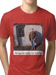 Always ready for a party Tri-blend T-Shirt
