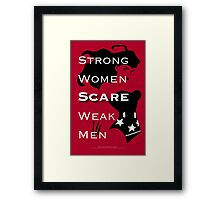Strong Women Scare Weak Men Framed Print