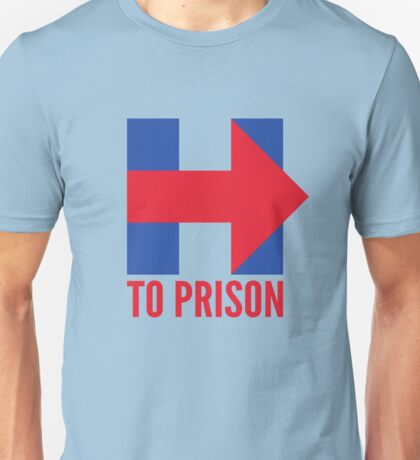 Hillary Clinton To Prison (Logo) Unisex T-Shirt