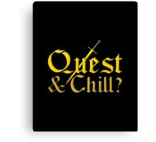 Quest & Chill? Canvas Print
