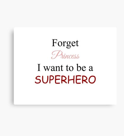 I Want To Be A SuperHero Canvas Print