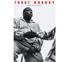 Trust Nobody Photographic Print
