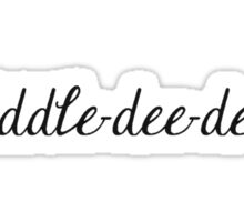 Fiddle Dee Dee!- Scarlett O'Hara  Sticker