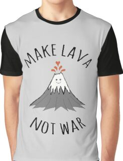 MAKE LAVA NOT WAR Graphic T-Shirt