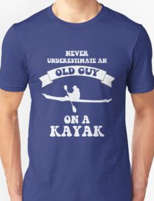 Never underestimate an old guy on a kayak Unisex T-Shirt
