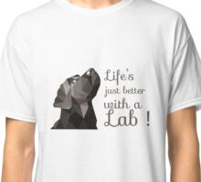 Life is Just Better With Lab Classic T-Shirt
