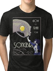 How to Train Your Songbird Tri-blend T-Shirt