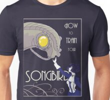 How to Train Your Songbird Unisex T-Shirt
