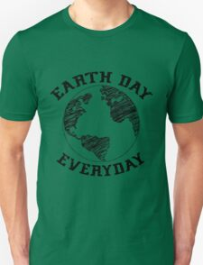Earth Day Everyday (black lettering) T-Shirt