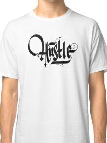 Hustle Calligraphy2 - Black Classic T-Shirt