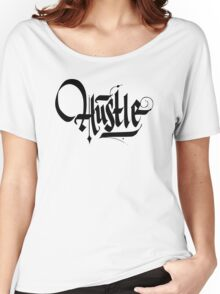 Hustle Calligraphy2 - Black Women's Relaxed Fit T-Shirt